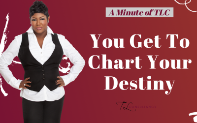 You get to chart your destiny