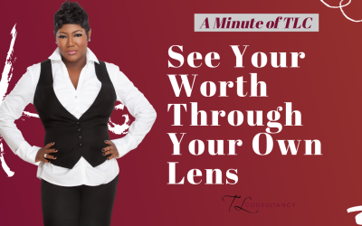 See your worth through your own lens