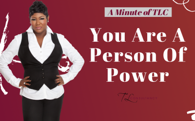 You are a person of power