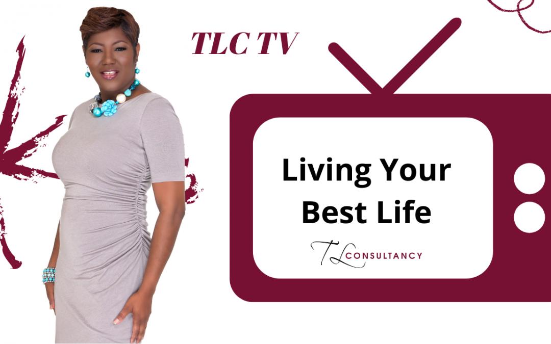 Living Your Best Live – TLC TV
